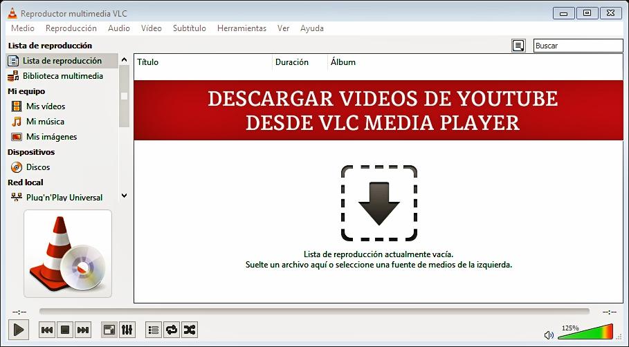 Descarga tus videos favoritos de YouTube a través de VLC Media Player