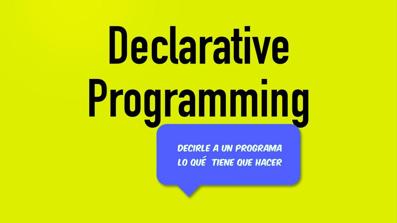 La Programación Declarativa