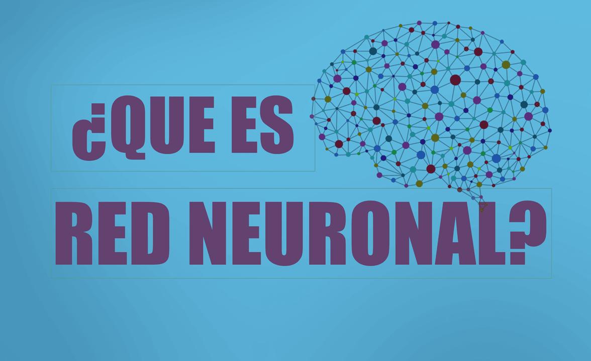 Qué son las Redes Neuronales