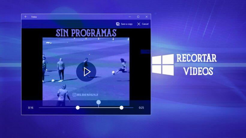 Cómo Cortar Fácilmente un Vídeo en Windows 10
