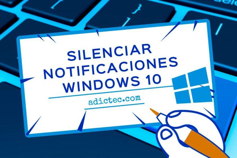 Cómo silenciar las notificaciones de Windows 10