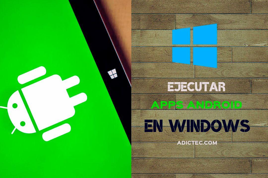 Ejecutar aplicaciones de Android en Windows