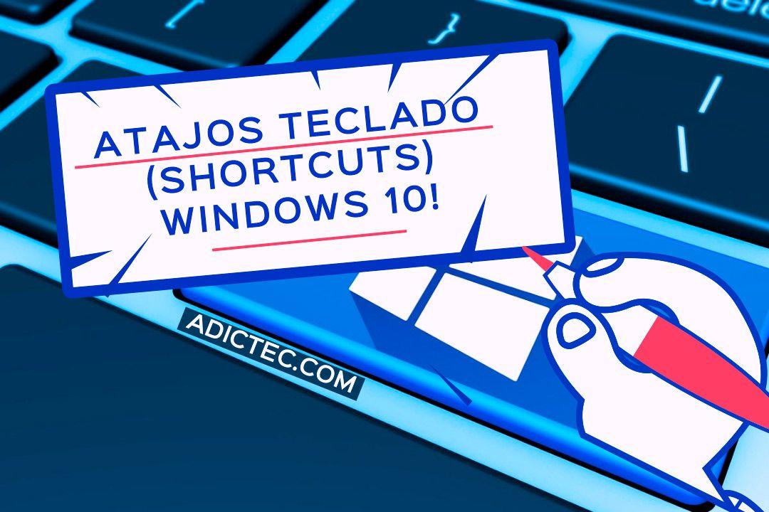 Atajos teclado para Windows 10