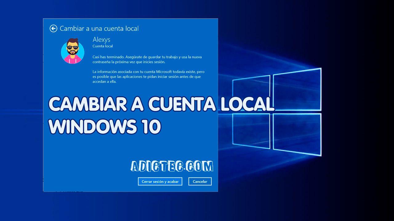 Cambiar a una cuenta local en Windows 10