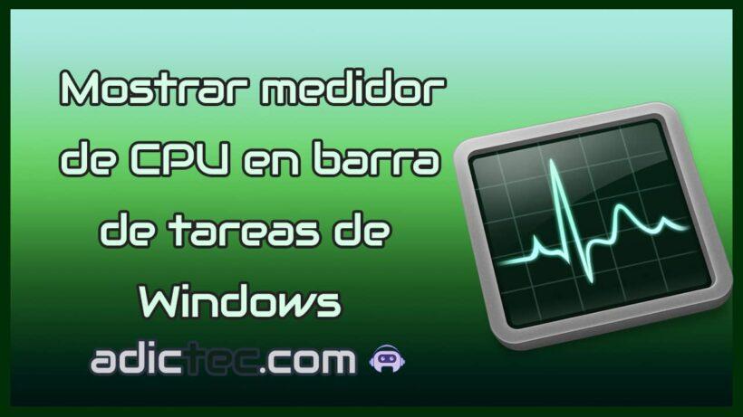 Cómo mostrar el medidor de CPU en la barra de tareas de Windows