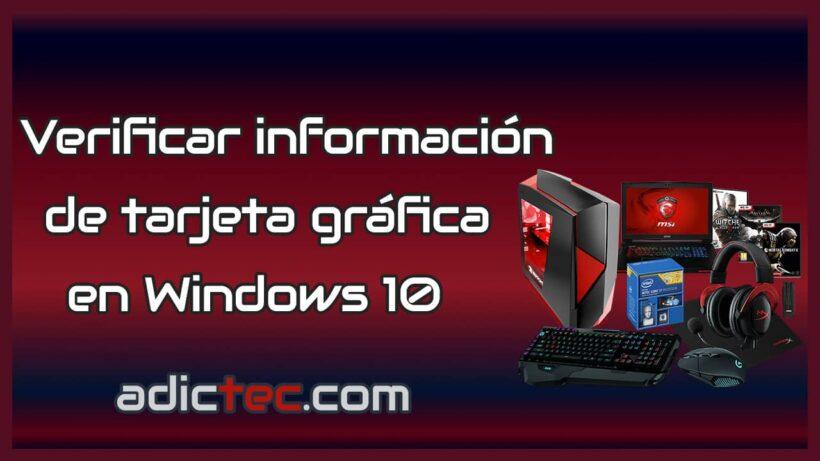 Cómo verificar información de tarjeta gráfica en Windows 10
