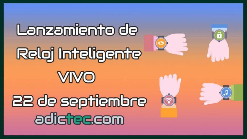 Lanzamiento de Reloj Inteligente VIVO 22 de setiembre